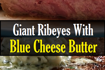 Giant Ribeyes With Blue Cheese Butter