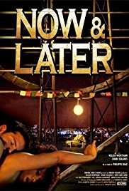 Now & Later 2009 Watch Online