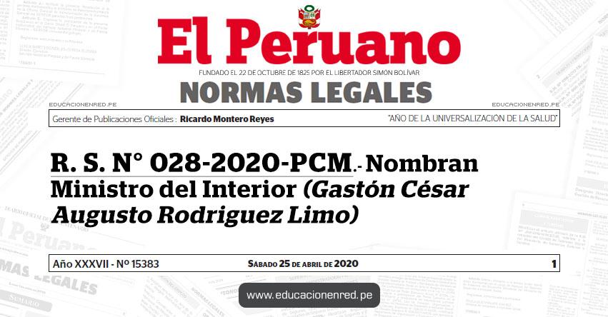R. S. N° 028-2020-PCM.- Nombran Ministro del Interior (Gastón César Augusto Rodriguez Limo)