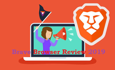 Brave Browser Review 2019