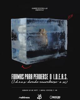 LOS PETITFELLAS presenta su nueva producción: ¡FORMAS PARA PERDERSE O I.D.E.A.S! 2