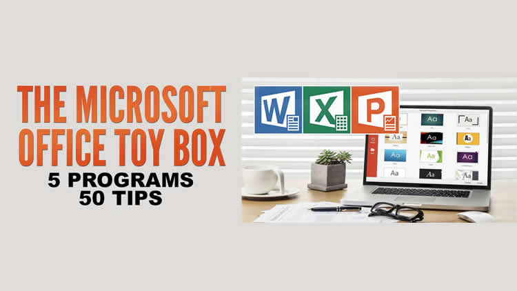 The Microsoft Office Toy Box - 5 Programs, 50 Tips - 100% Free Guide