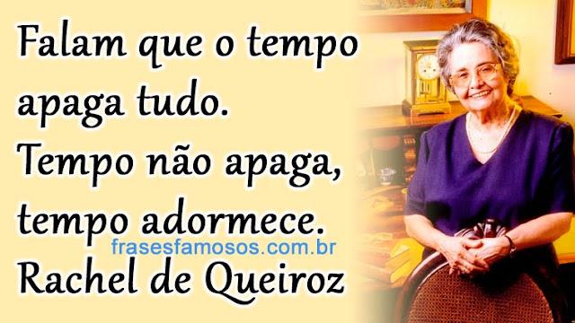 Amizade Que O Tempo Não Apaga: Frase De Rachel De Queiroz