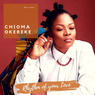 Music + Video: Chioma Okereke – Rhythm Of Your Love