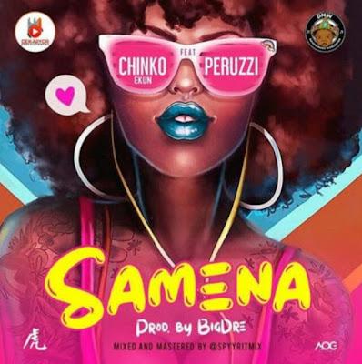 Chinko Ekun ft. Peruzzi - Samena