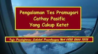 Pengalaman Tes Pramugari Cathay Pasific Yang Cukup Ketat