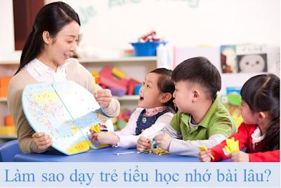 làm gì để trẻ tiểu học nhớ bài lâu?