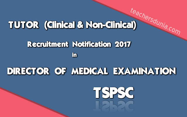 Tutor-in-Director-of-Medical-Examination-Recruitment-TSPSC-Notification-2017