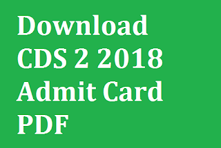 Download CDS 2 2018 Admit Card PDF