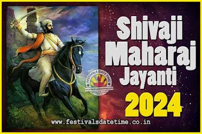 2024 Chhatrapati Shivaji Jayanti Date in India, 2024 Shivaji Jayanti Calendar
