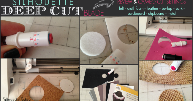 Silhouette Deep Cut Blade Review And What It Can Cut In Cameo Silhouette School