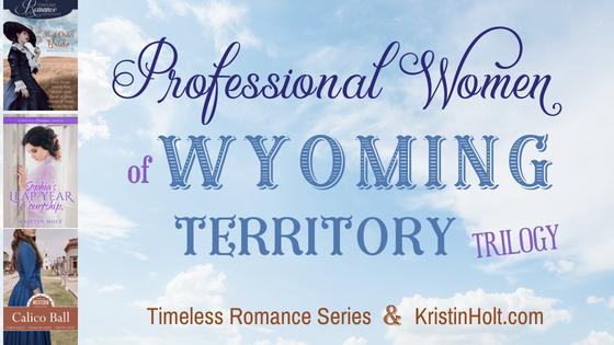 http://www.kristinholt.com/professional-women-of-wyoming-territory-trilogy