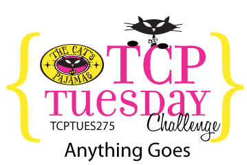 http://thecatspajamasrs.com/TCP/tcp-tuesday-tcptues275-anything-goes/