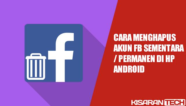 Cara Menghapus Akun FB Sementara  Permanen Di HP Android