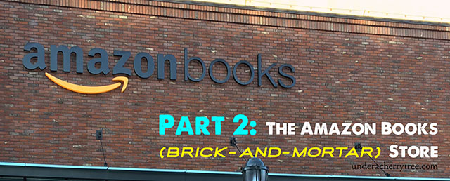 http://underacherrytree.blogspot.com/2015/11/part-2-amazon-books-brick-and-mortar.html