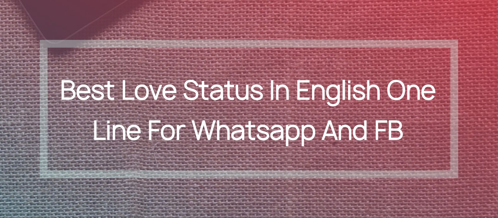 Love Status In English One Line For Whatsapp Latest 2019