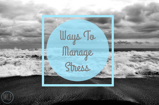 My General Life - Ways To Manage Stress - Health - Wellbeing