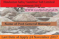 Hindustan Salts/Sambhar Salts Limited Recruitment 2017– General Manager