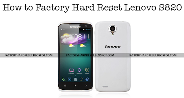 How to Factory Hard Reset Lenovo S820