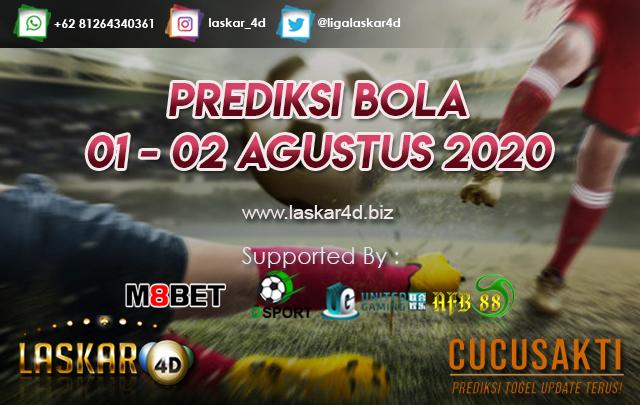PREDIKSI BOLA JITU TANGGAL 01 – 02 AGUSTUS 2020