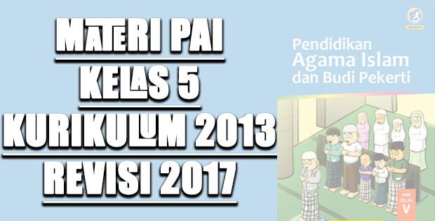 Materi PAI Kelas 5 Kurikulum 2013 Revisi 2017