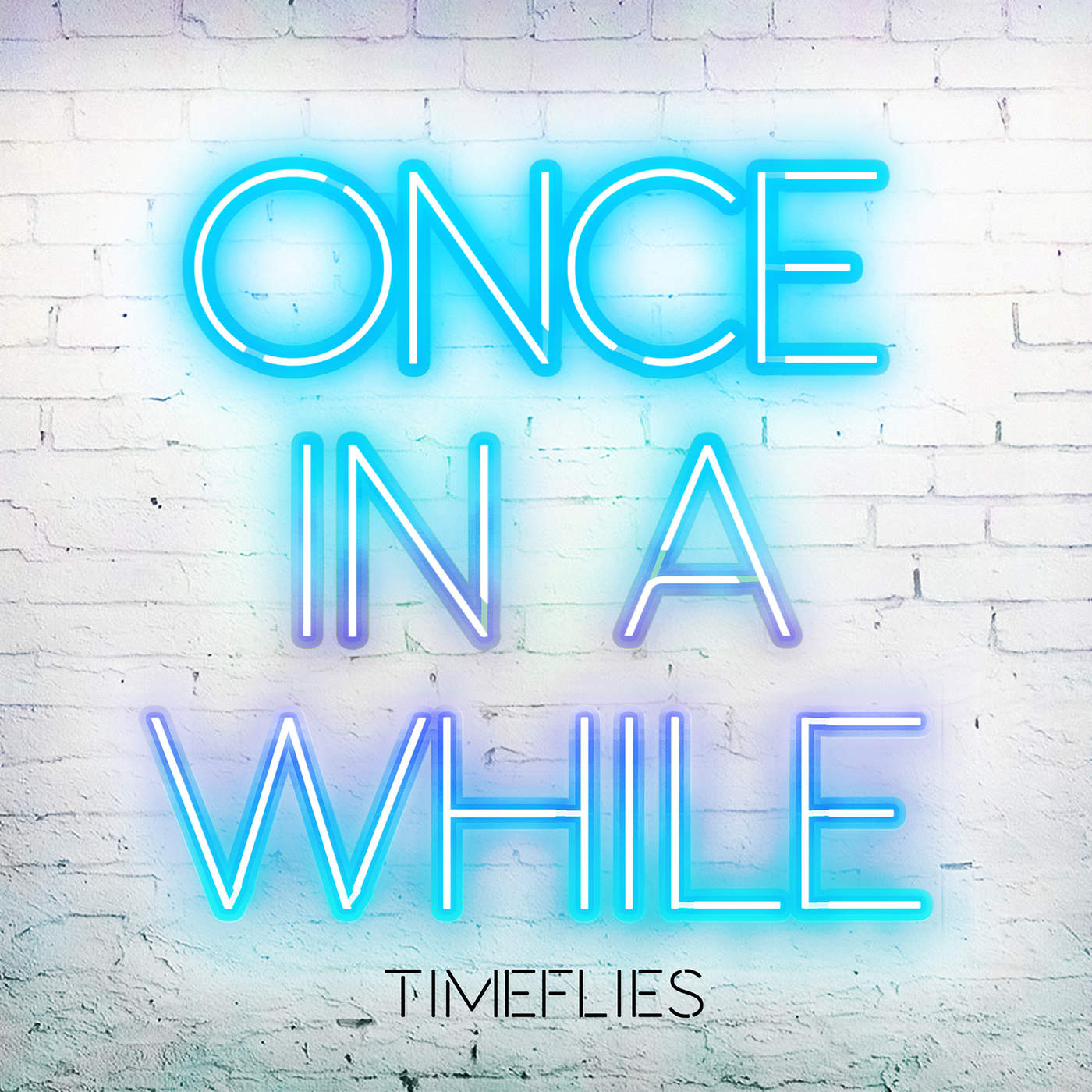 Timeflies - Once In A While - Single Cover