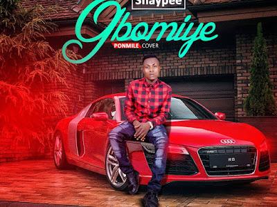 [Music]: Shaypee - Gbomiye   Ponmile Cover