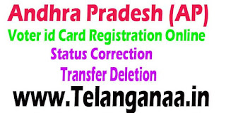 Andhra Pradesh (AP)Voter id Card Registration Status Correction Transfer Deletion Andhra Pradesh AP Voter ID Card AP EPIC New Card Apply AP Voter id Voter ID Status AP Voter id Correction AP Voter id Transfer AP Voter id List AP Voter id Card Deletion