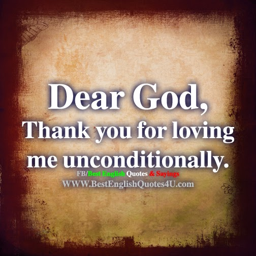 Thank You For Loving Me Quotes: Dear God, Thank You For Loving Me...