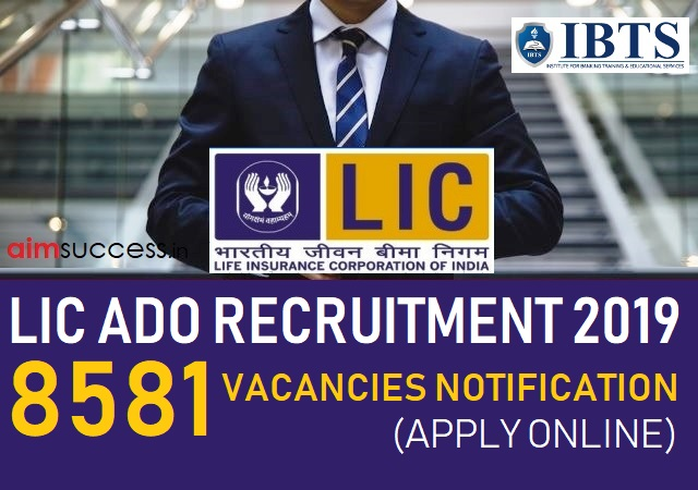 LIC ADO Recruitment 2019 Notification Out 8581 Vacancies (Apply Online)