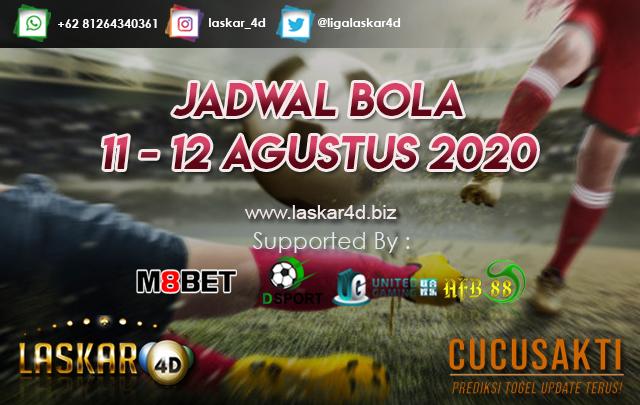 JADWAL BOLA JITU TANGGAL 11 – 12 AGUSTUS 2020