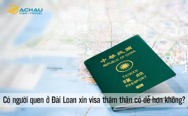 Có người quen ở Đài Loan xin visa thăm thân có dễ hơn không?