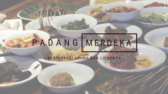 Eksplorasi Aruna dan Lidahnya, Restoran Padang Merdeka