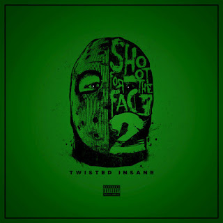 Twisted Insane - Shoot For The Face 2 (2016) - Album Download, Itunes Cover, Official Cover, Album CD Cover Art, Tracklist