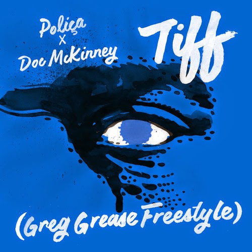 Polica X Doc Mckinney X Greg Grease -Tiff Remix