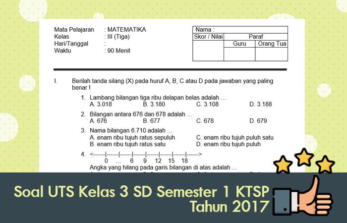 Soal UTS Kelas 3 SD Semester 1 KTSP Tahun 2017