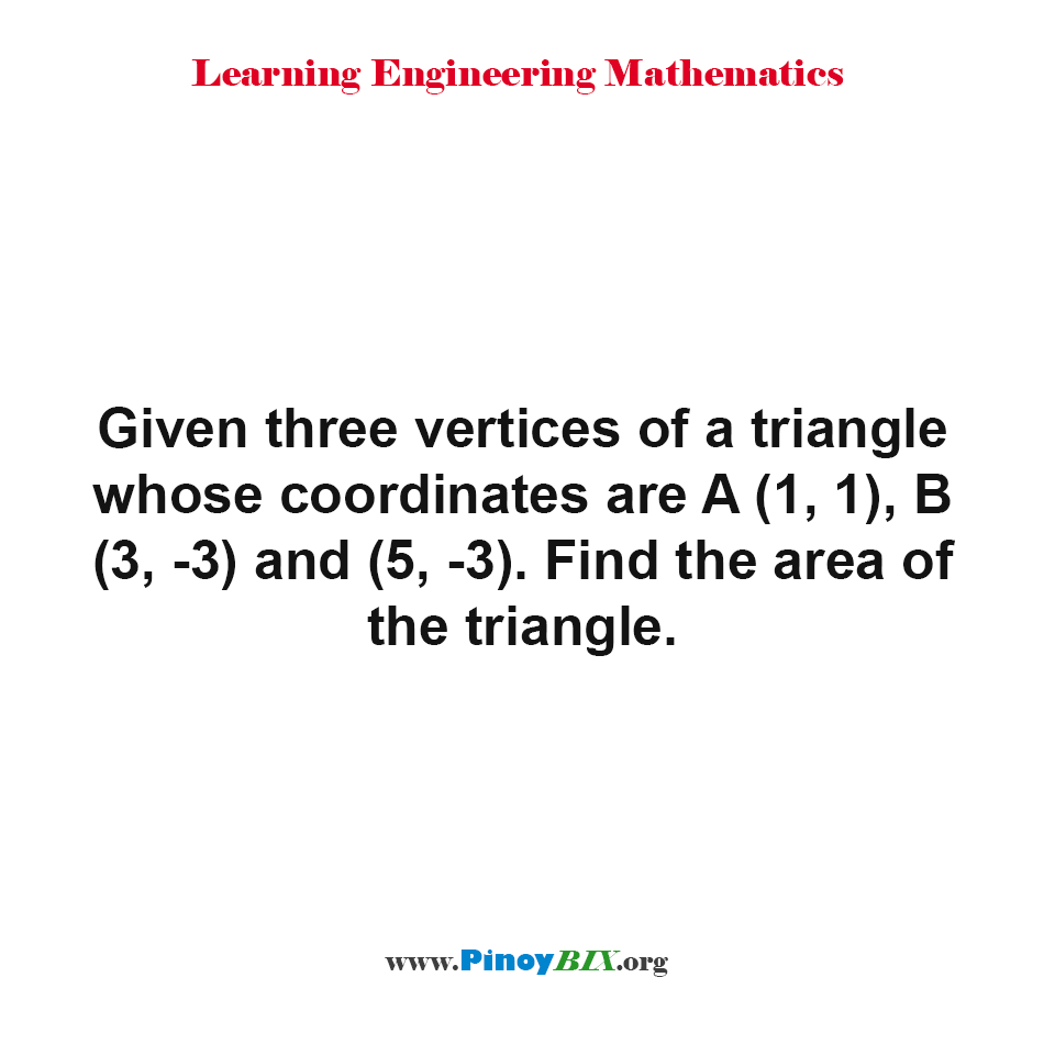 Find the area of the triangle given the points of the vertices?