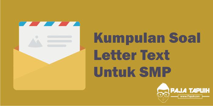 Kumpulan Soal Letter Text SMP dan Pembahasan