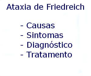 Ataxia de Friedreich causas sintomas diagnóstico tratamento prevenção riscos complicações