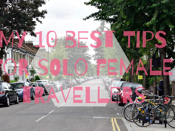 Travel Diary : My 10 best tips for solo female travellers