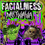 FACIALMESS/ MUTWAWA