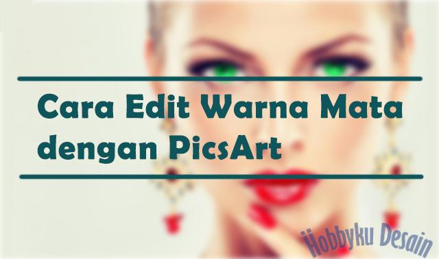 Cara Edit Warna Mata dengan PicsArt