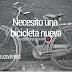 El mensaje de los viernes: ¡Necesito una bicicleta nueva!
