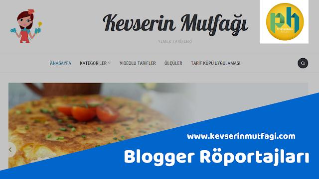 Blogger Röportajları kevserinmutfagi.com