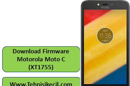 Download Firmware Motorola Moto C (XT1755) Stock Room
