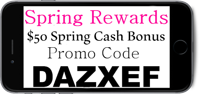 $50 Spring Cash Spring Rewards Promo Code 2018-2019 July, Aug, Sep, Oct, Nov, Dec