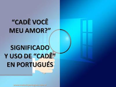 cadê, donde está, onde está, portugués, español, taducción