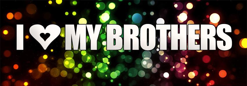 I Love My Brothers Facebook Banner Facebook Banners Offered By