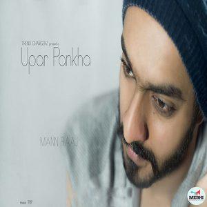 Upar Pankha – Mann (2017)