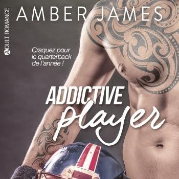 Addictive player, intégrale d'Amber James